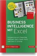 Business Intelligence mit Excel - Datenanalyse und Reporting mit PowerQuery, PowerPivot und PowerBI Desktop. Für Excel 2010 bis