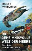 Die geheimnisvolle Welt der Meere - Eine Reise ins Reich der Tiefe