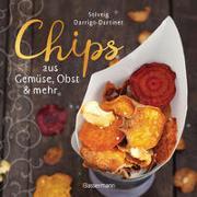 Chips aus Gemüse, Obst & mehr - Die besten Rezepte für hauchdünnes Gebäck aus dem Backofen - Lecker, fettarm und gesund