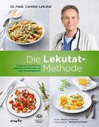 Die Lekutat-Methode: In kleinen Schritten zu gesunder Ernährung und zum Wunschgewicht