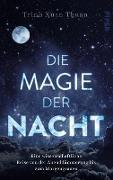 Die Magie der Nacht - Eine wissenschaftliche Reise von der Abenddämmerung bis zum Morgengrauen