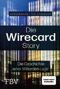 Die Wirecard-Story: Die Geschichte einer Milliarden-Lüge
