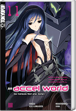 Accel World -Light Novel- 11: Der härteste Wolf aller Zeiten