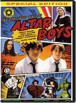 The Dangerous Lives of Altar Boys - Special Edition