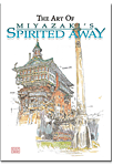 The Art of Miyazaki's Spirited Away (Games, Filme & Fun)