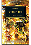 The Horus Heresy - Todesfeuer: In den Untergangssturm (Games, Filme & Fun)