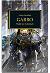 The Horus Heresy - Garro: Waffe des Schicksals (Games, Filme & Fun)