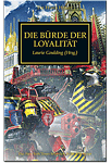 The Horus Heresy - Die Bürde der Loyalität (Games, Filme & Fun)
