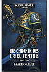 Warhammer 40.000 - Die Chronik des Uriel Ventris Band 01