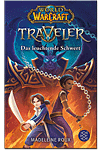 World of Warcraft: Traveler - Das leuchtende Schwert