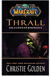 World of Warcraft: Thrall - Drachendämmerung (Games, Filme & Fun)