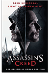 Assassin's Creed - Der offizielle Roman zum Film (Games, Filme & Fun)