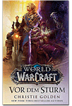 World of Warcraft: Vor dem Sturm (Games, Filme & Fun)