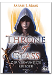Throne of Glass: Der verwundete Krieger
