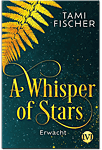 A Whisper of Stars: Erwacht