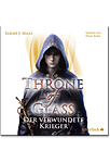 Throne of Glass: Der verwundete Krieger - 4 CDs