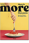 there is more than pasta - Mit 12 Kochideen 365 Tage gut essen