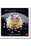 Mürner Style: Patisserie in Perfektion
