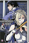 Archenemy & Hero, Band 16 (Manga)