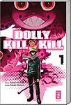 Dolly Kill Kill, Band 01