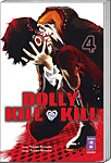 Dolly Kill Kill, Band 04
