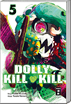 Dolly Kill Kill, Band 05