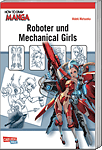How to Draw Manga 19: Roboter und Mechanical Girls