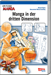 How to Draw Manga, Band 06: Manga in der dritten Dimension