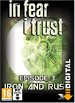 In Fear I Trust - Episode 3: Iron and Rust