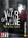 This War Of Mine: The Little Ones DLC (PC Games-Digital)