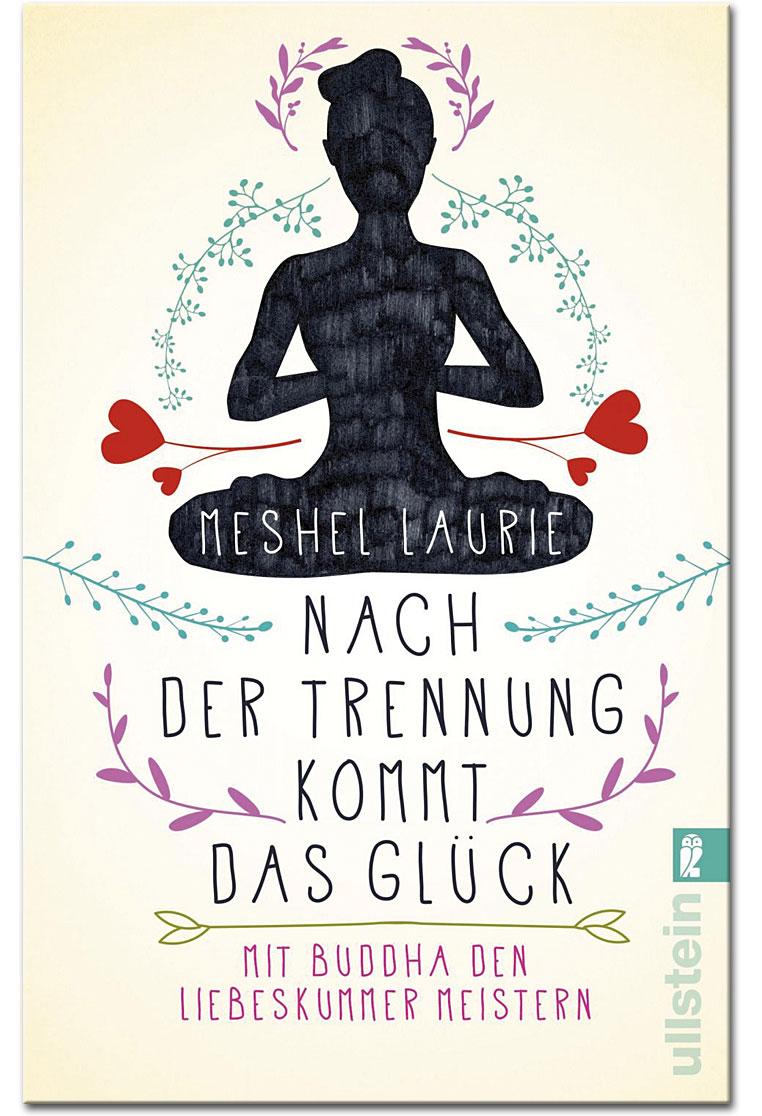 Nach Der Trennung Kommt Das Gluck Mit Buddha Den Liebeskummer